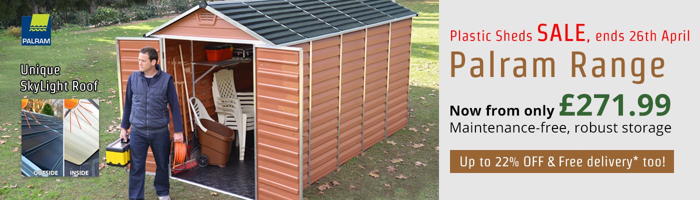 Plastic Sheds SALE, ends 26th April - Palram Range - Up to 22% OFF