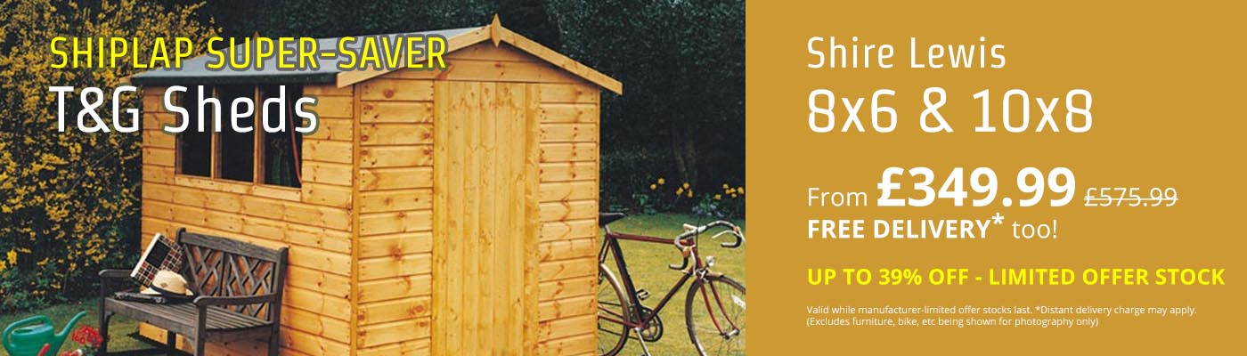Shiplap Super-Saver - UP TO 39% OFF Shire Lewis 8x6 & 10x8 T&G Sheds!