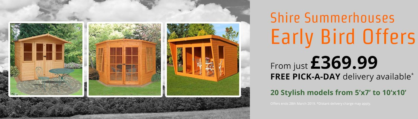 Shire Summerhouses - Early Bird Offers - From £369.99