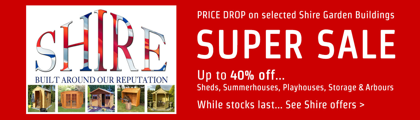 PRICE DROP on selected Shire Garden Buildings
